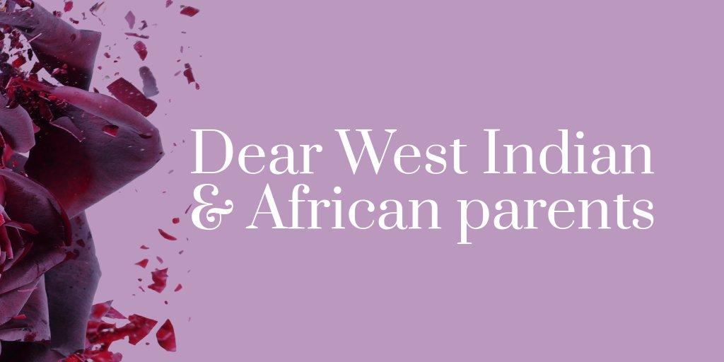 Dear West Indian & African parents